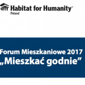 Forum Mieszkaniowe 2017 Mieszkać godnie